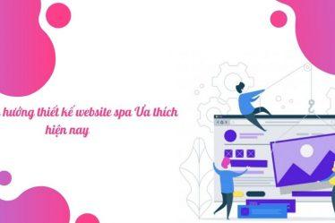 Top 7 xu hướng thiết kế website spa