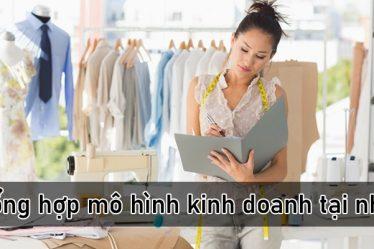 Tổng hợp mô hình kinh doanh tại nhà cho chị em phụ nữ