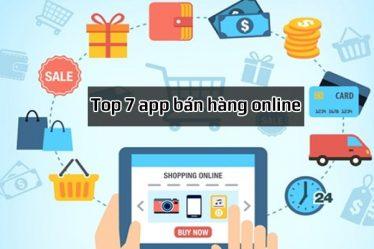 Top 7 app bán hàng online được sử dụng nhiều nhất hiện nay